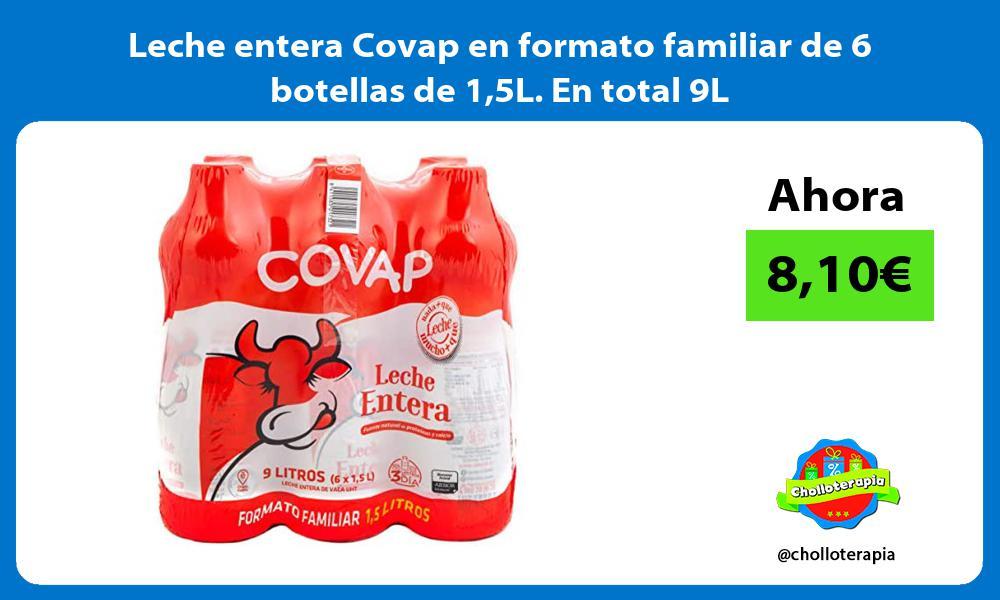 Leche entera Covap en formato familiar de 6 botellas de 15L En total 9L