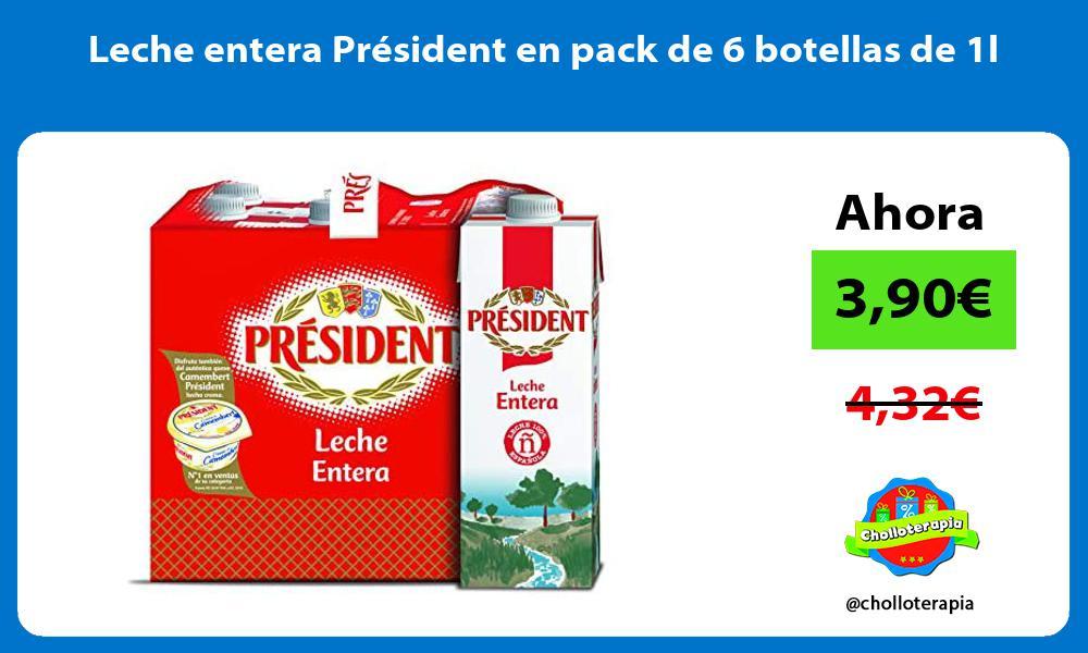 Leche entera Président en pack de 6 botellas de 1l