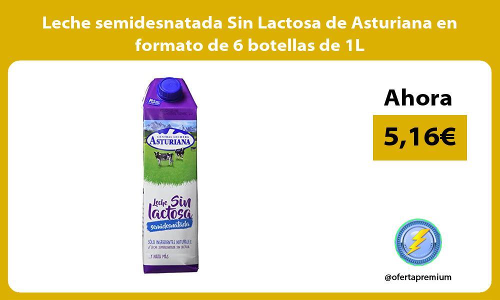 Leche semidesnatada Sin Lactosa de Asturiana en formato de 6 botellas de 1L