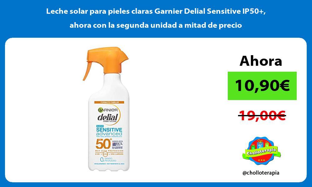 Leche solar para pieles claras Garnier Delial Sensitive IP50 ahora con la segunda unidad a mitad de precio