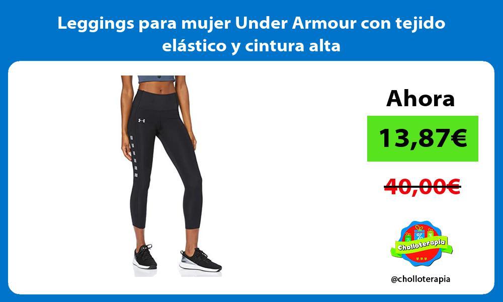 Leggings para mujer Under Armour con tejido elástico y cintura alta