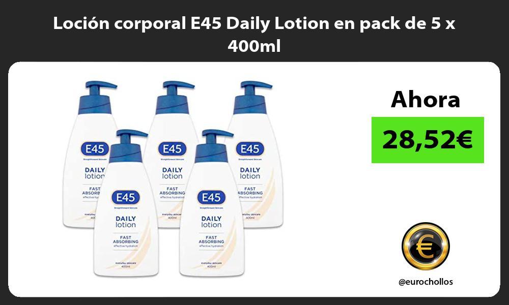 Loción corporal E45 Daily Lotion en pack de 5 x 400ml
