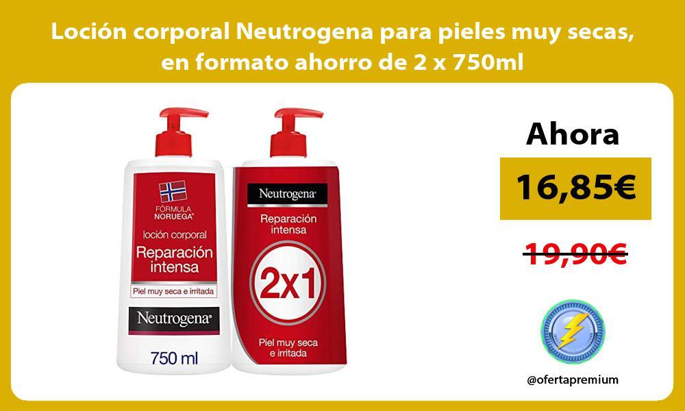 Loción corporal Neutrogena para pieles muy secas en formato ahorro de 2 x 750ml