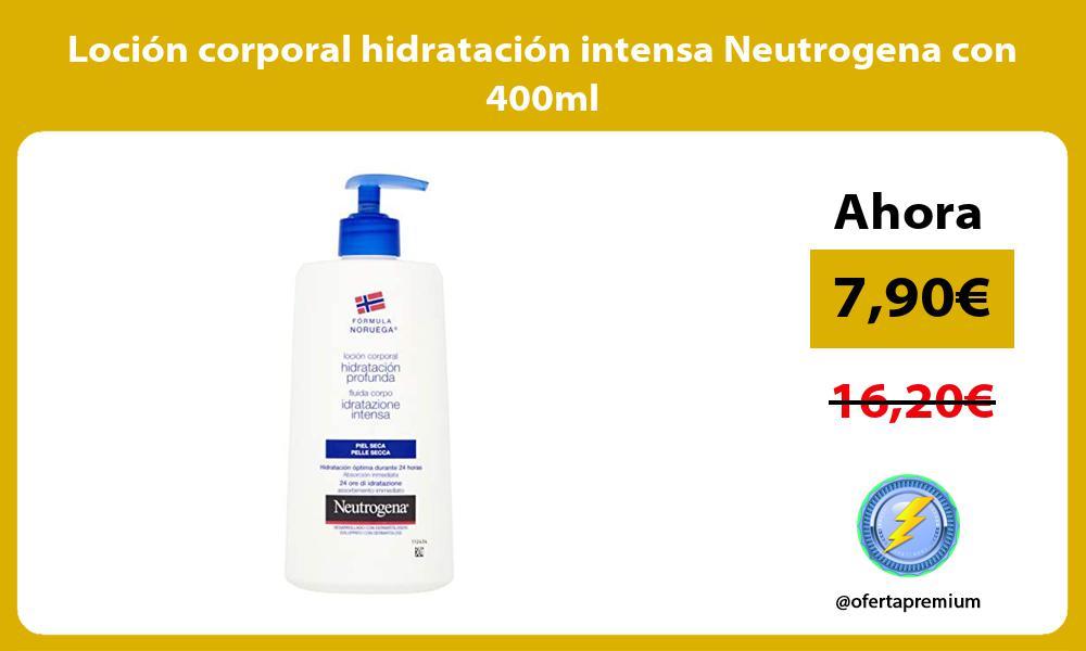 Loción corporal hidratación intensa Neutrogena con 400ml