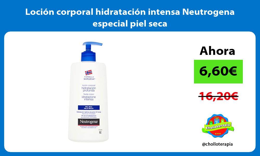 Loción corporal hidratación intensa Neutrogena especial piel seca