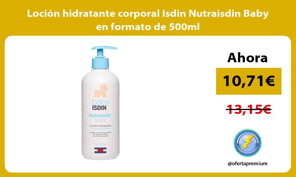 Loción hidratante corporal Isdin Nutraisdin Baby en formato de 500ml