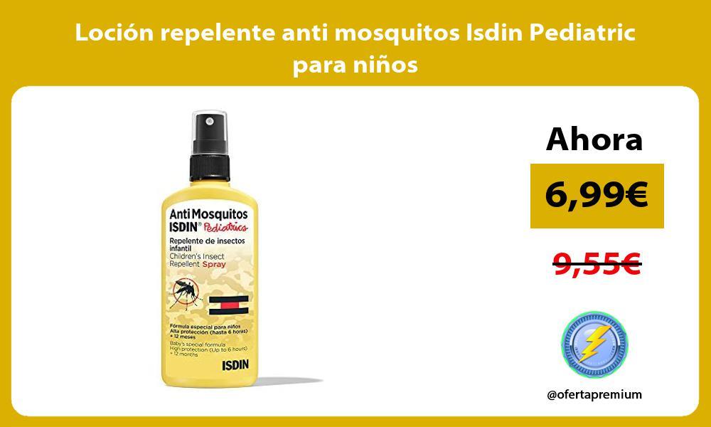 Loción repelente anti mosquitos Isdin Pediatric para niños