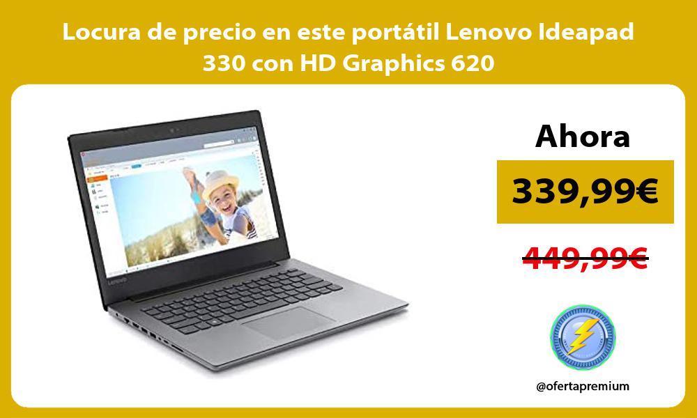 Locura de precio en este portátil Lenovo Ideapad 330 con HD Graphics 620