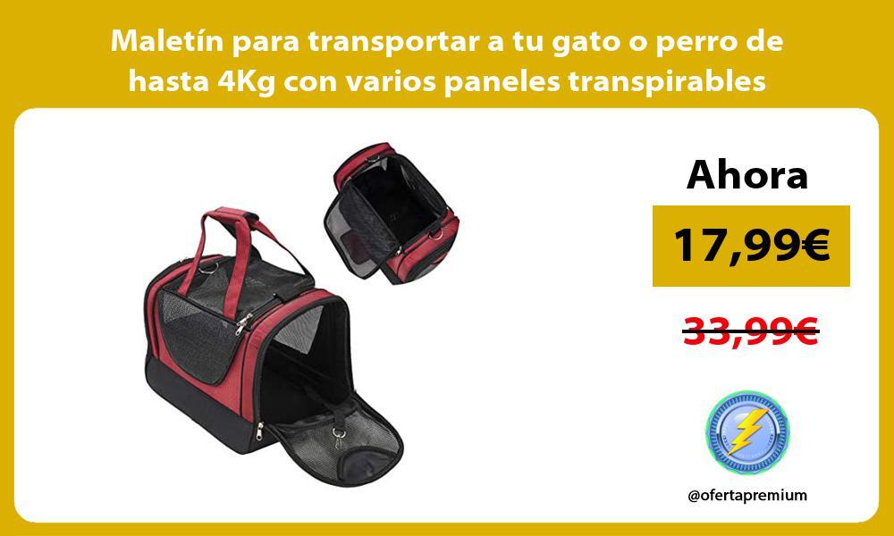 Maletín para transportar a tu gato o perro de hasta 4Kg con varios paneles transpirables