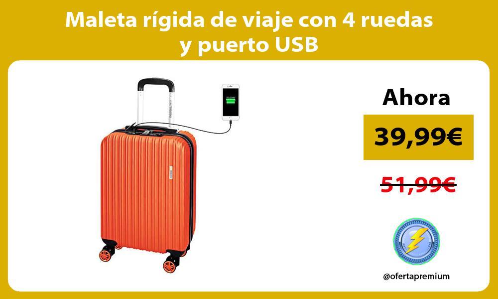 Maleta rígida de viaje con 4 ruedas y puerto USB