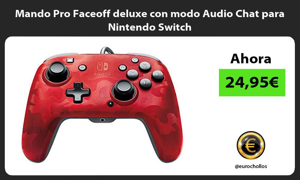 Mando Pro Faceoff deluxe con modo Audio Chat para Nintendo Switch