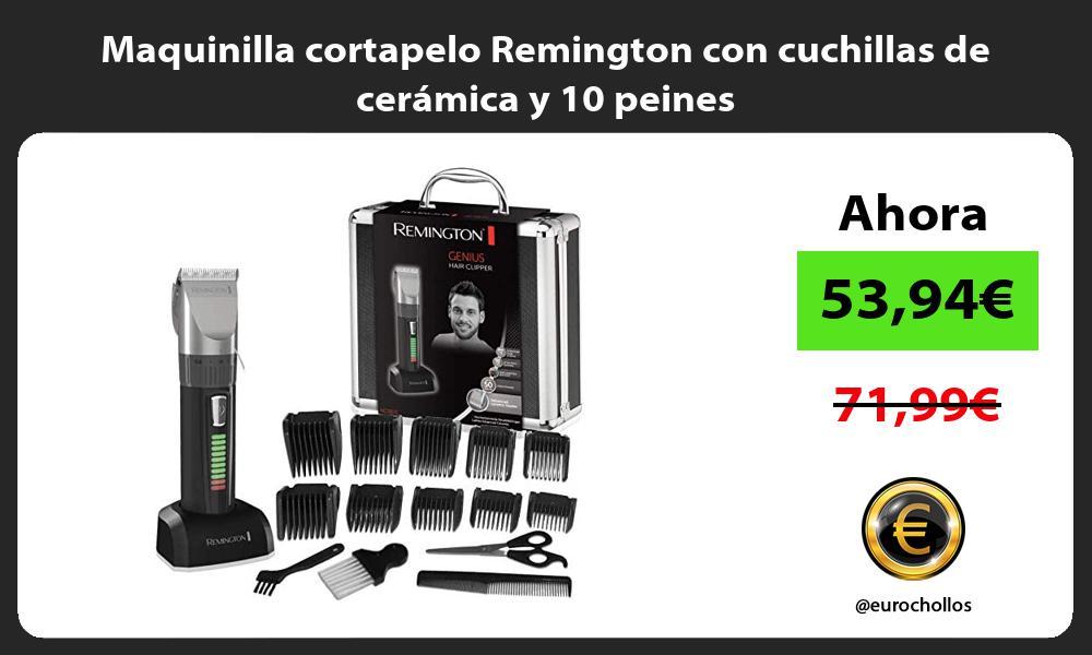 Maquinilla cortapelo Remington con cuchillas de cerámica y 10 peines