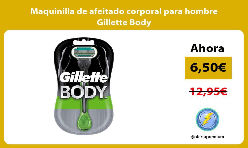 Maquinilla de afeitado corporal para hombre Gillette Body