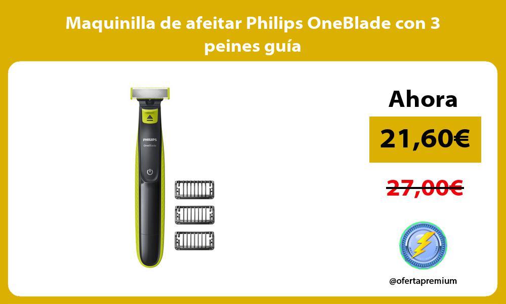 Maquinilla de afeitar Philips OneBlade con 3 peines guía