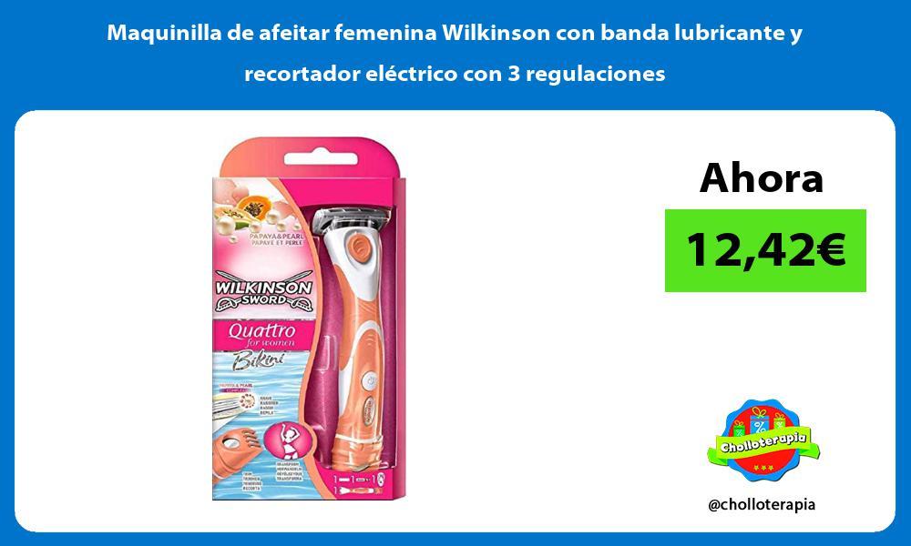 Maquinilla de afeitar femenina Wilkinson con banda lubricante y recortador eléctrico con 3 regulaciones