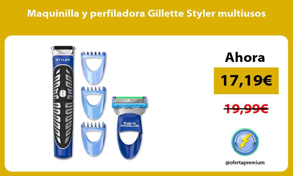 Maquinilla y perfiladora Gillette Styler multiusos