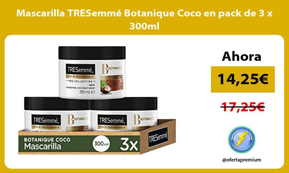 Mascarilla TRESemmé Botanique Coco en pack de 3 x 300ml