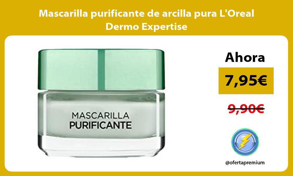 Mascarilla purificante de arcilla pura LOreal Dermo Expertise
