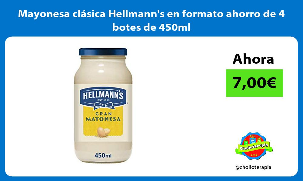 Mayonesa clásica Hellmanns en formato ahorro de 4 botes de 450ml