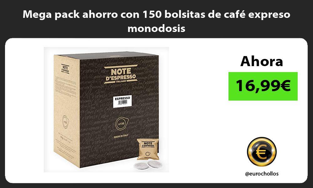 Mega pack ahorro con 150 bolsitas de café expreso monodosis