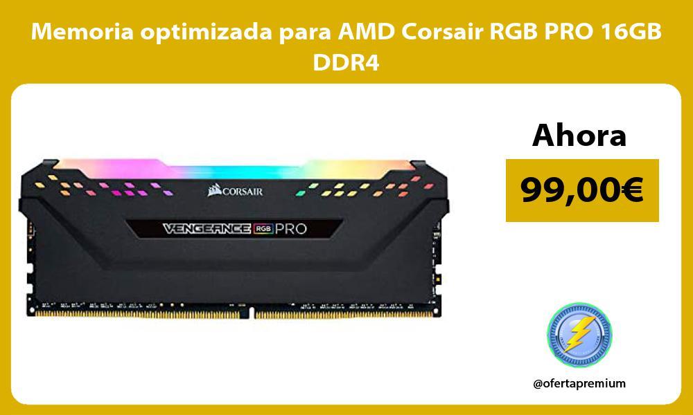 Memoria optimizada para AMD Corsair RGB PRO 16GB DDR4