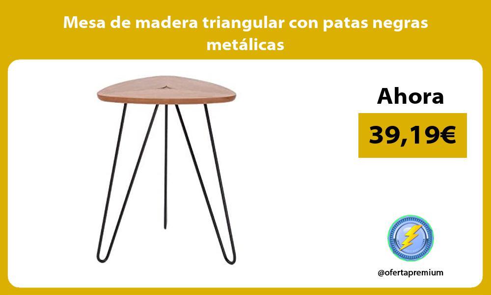 Mesa de madera triangular con patas negras metálicas