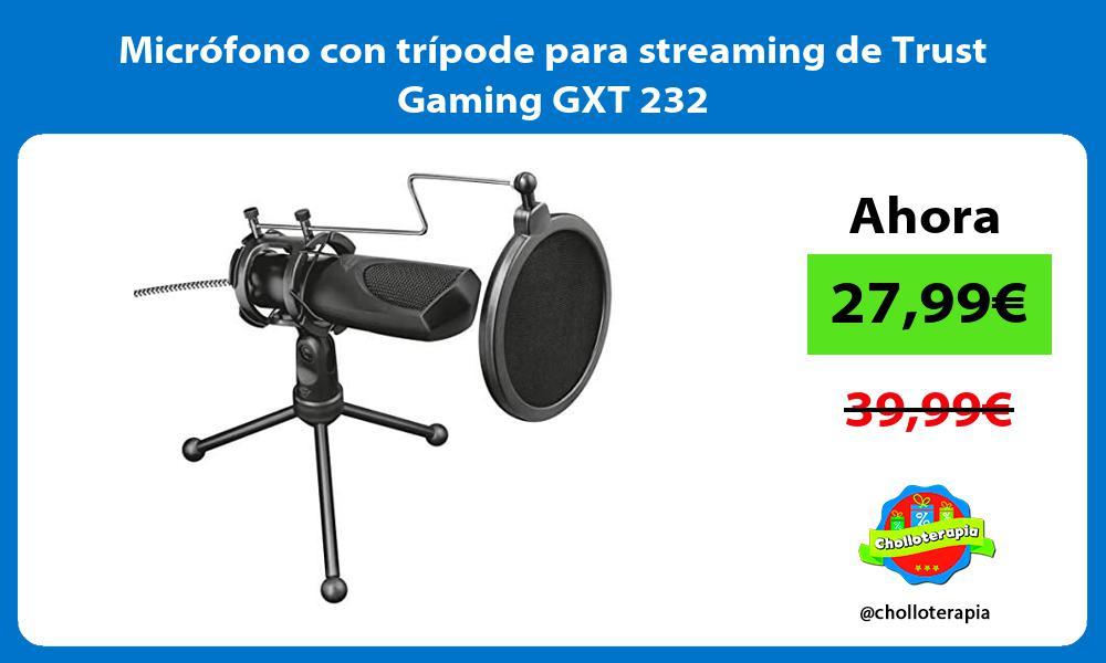 Micrófono con trípode para streaming de Trust Gaming GXT 232