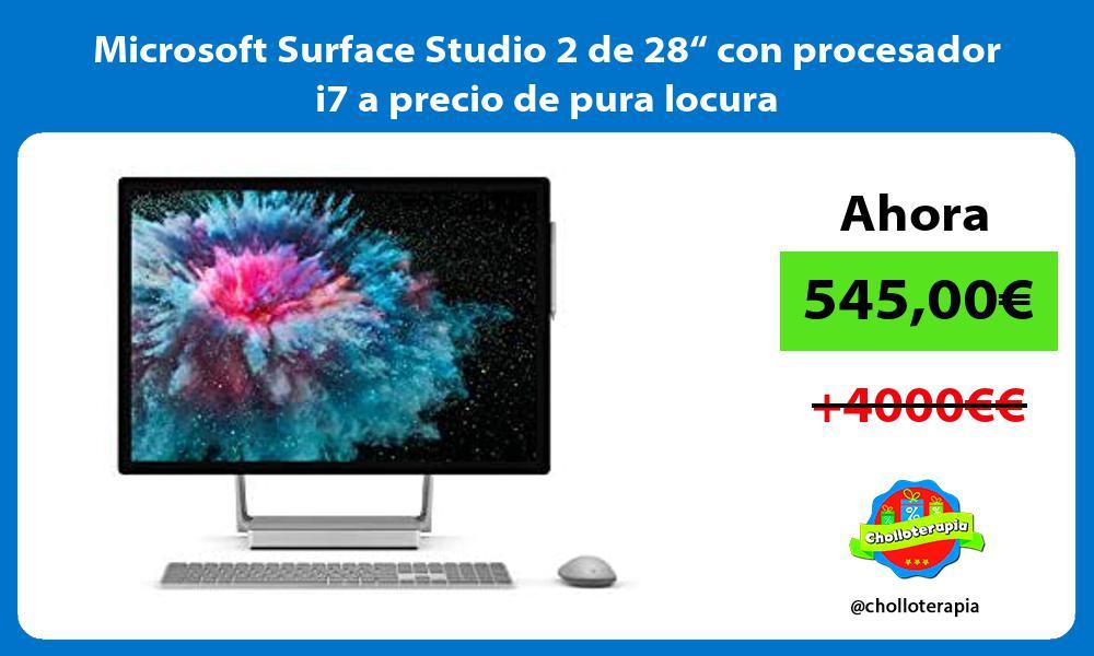 """Microsoft Surface Studio 2 de 28"""" con procesador i7 a precio de pura locura"""