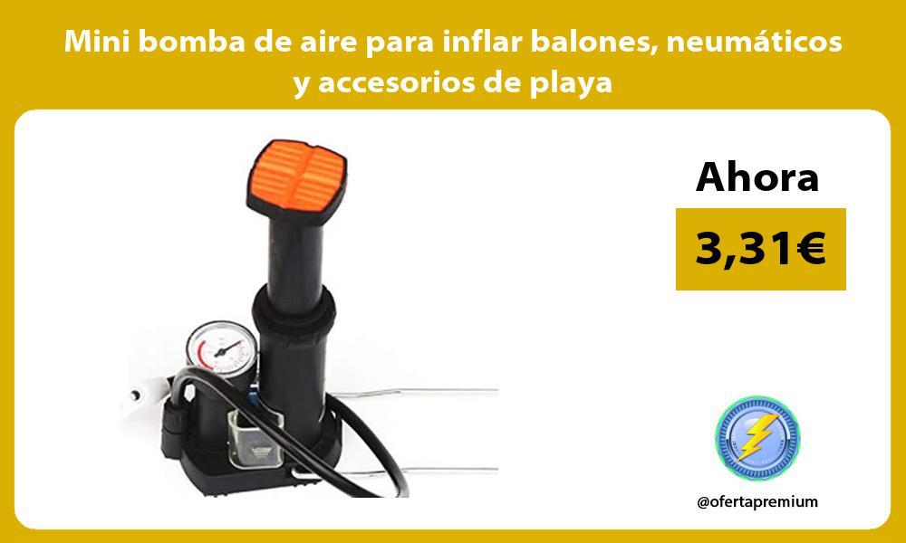 Mini bomba de aire para inflar balones neumáticos y accesorios de playa