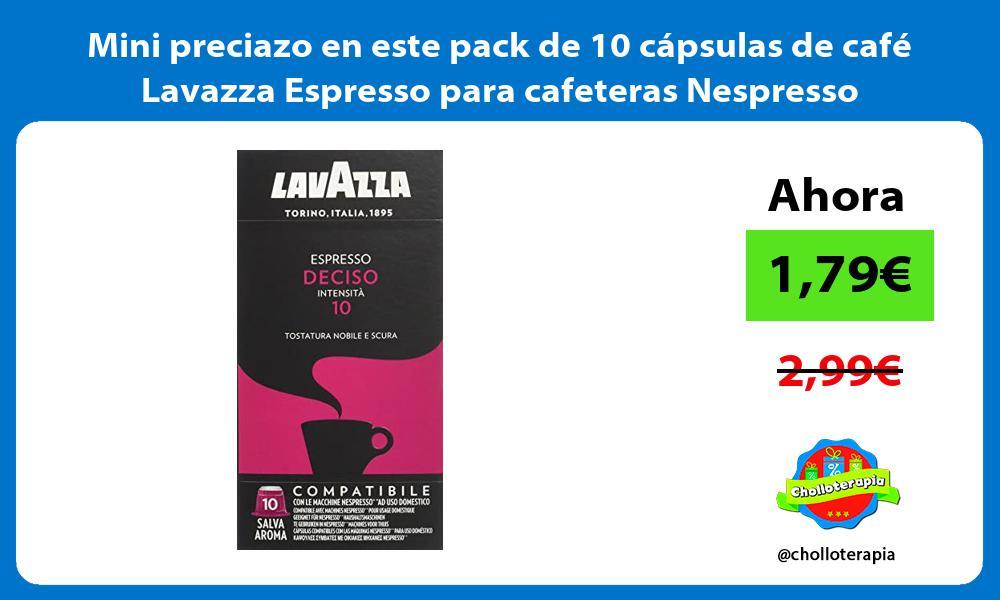 Mini preciazo en este pack de 10 cápsulas de café Lavazza Espresso para cafeteras Nespresso