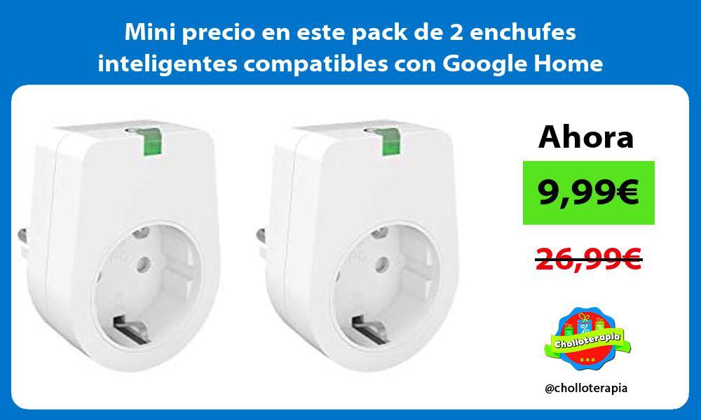 Mini precio en este pack de 2 enchufes inteligentes compatibles con Google Home