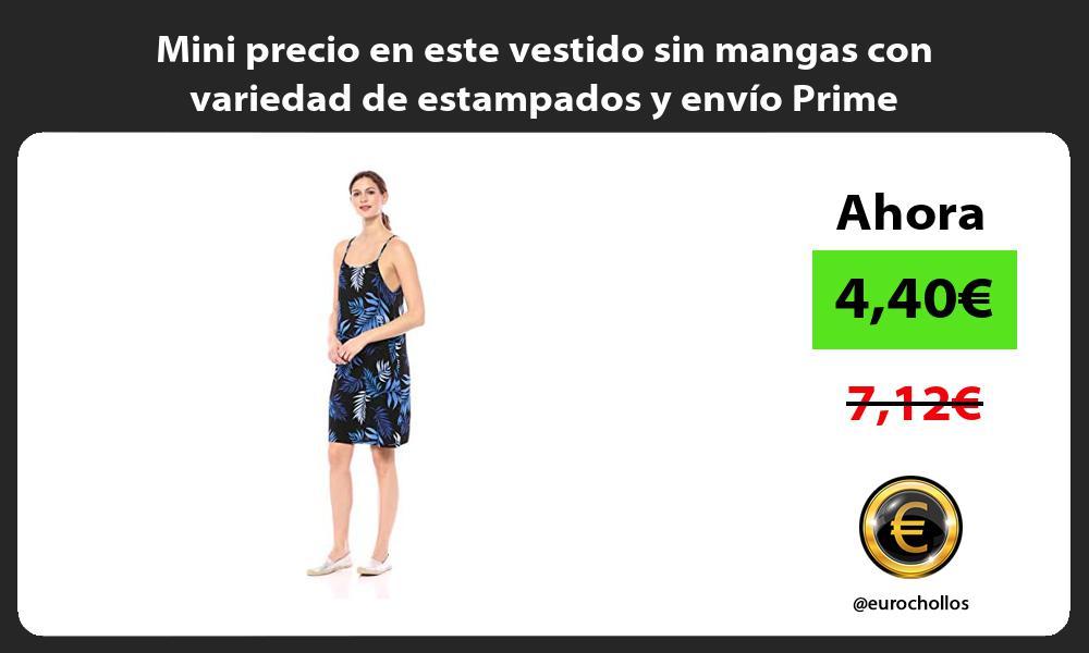 Mini precio en este vestido sin mangas con variedad de estampados y envío Prime