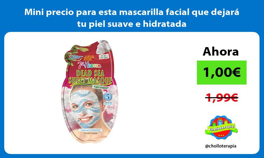 Mini precio para esta mascarilla facial que dejará tu piel suave e hidratada