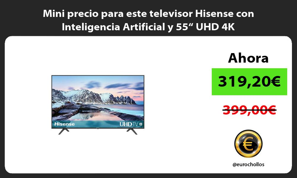 """Mini precio para este televisor Hisense con Inteligencia Artificial y 55"""" UHD 4K"""