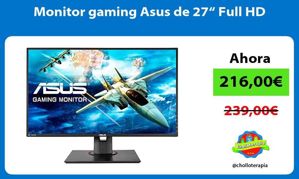 """Monitor gaming Asus de 27"""" Full HD"""