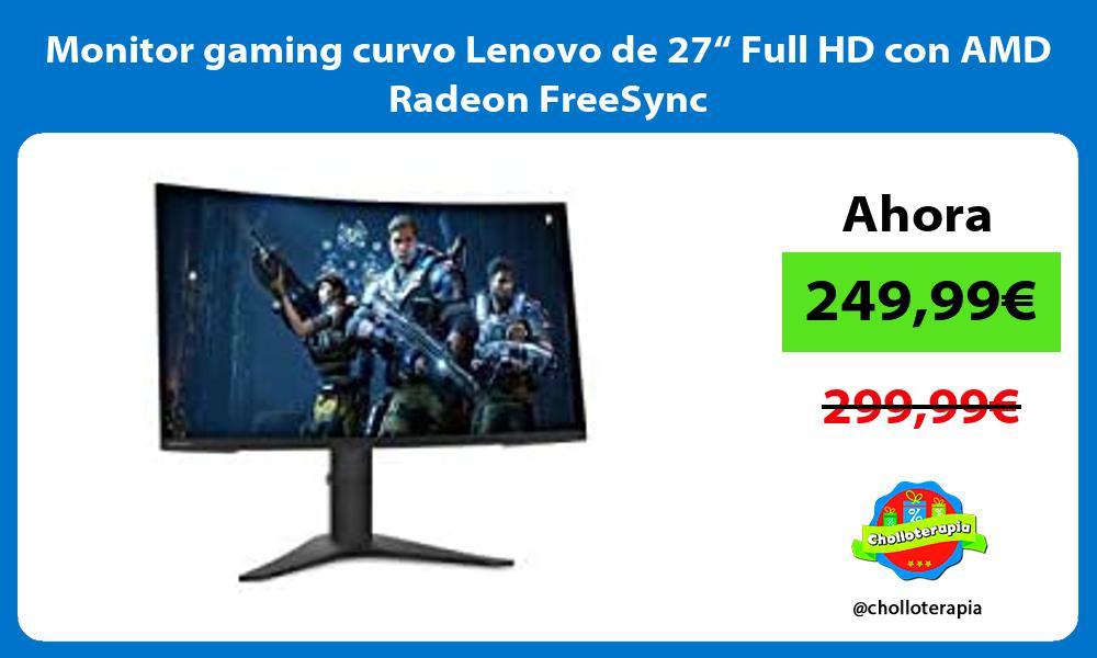 "Monitor gaming curvo Lenovo de 27"" Full HD con AMD Radeon FreeSync"