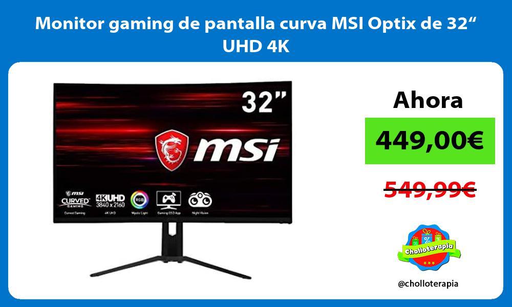 """Monitor gaming de pantalla curva MSI Optix de 32"""" UHD 4K"""