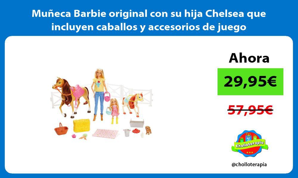 Muñeca Barbie original con su hija Chelsea que incluyen caballos y accesorios de juego
