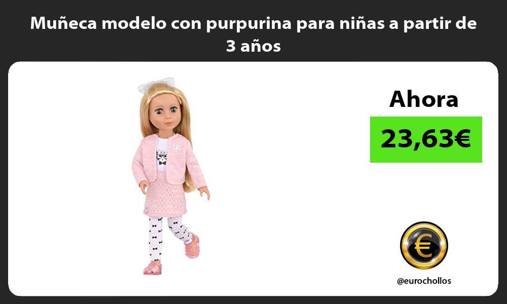 Muñeca modelo con purpurina para niñas a partir de 3 años