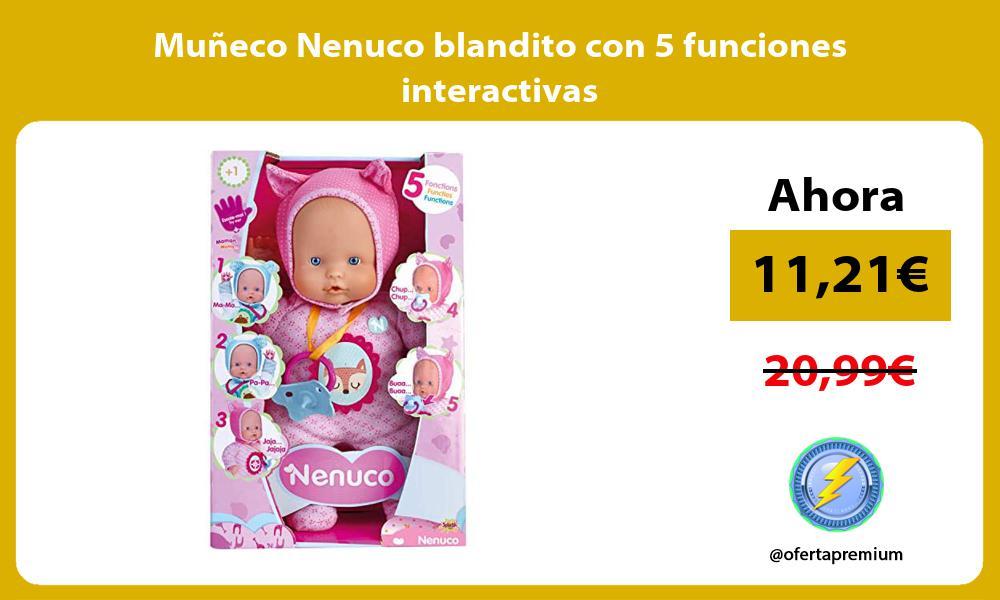Muñeco Nenuco blandito con 5 funciones interactivas