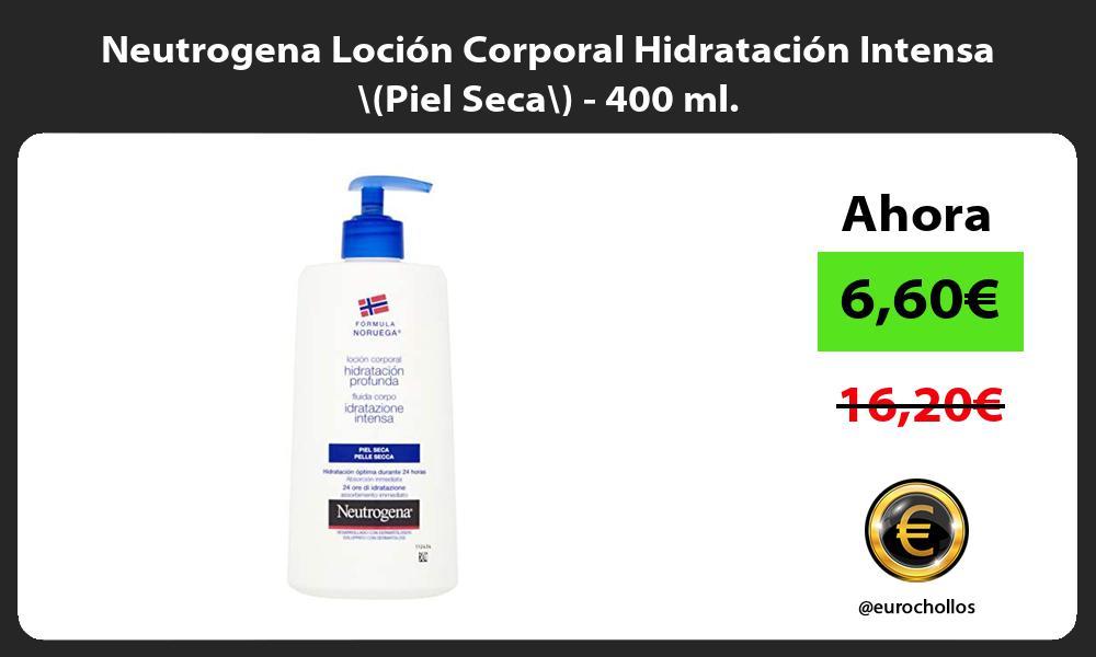 Neutrogena Loción Corporal Hidratación Intensa Piel Seca 400 ml