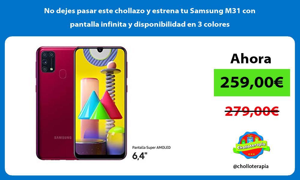 No dejes pasar este chollazo y estrena tu Samsung M31 con pantalla infinita y disponibilidad en 3 colores