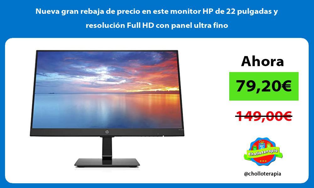 Nueva gran rebaja de precio en este monitor HP de 22 pulgadas y resolución Full HD con panel ultra fino
