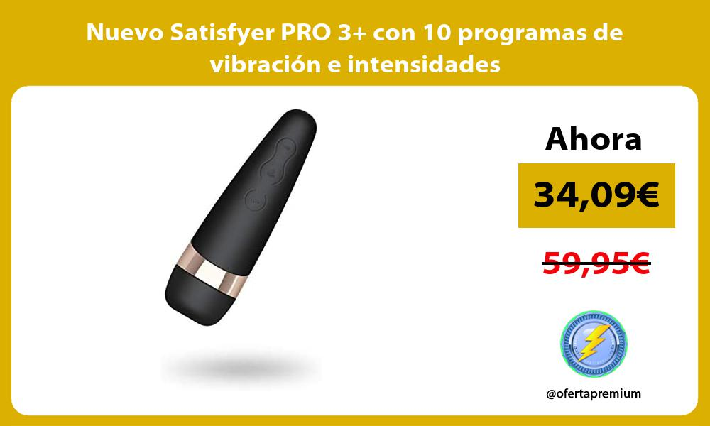 Nuevo Satisfyer PRO 3 con 10 programas de vibración e intensidades