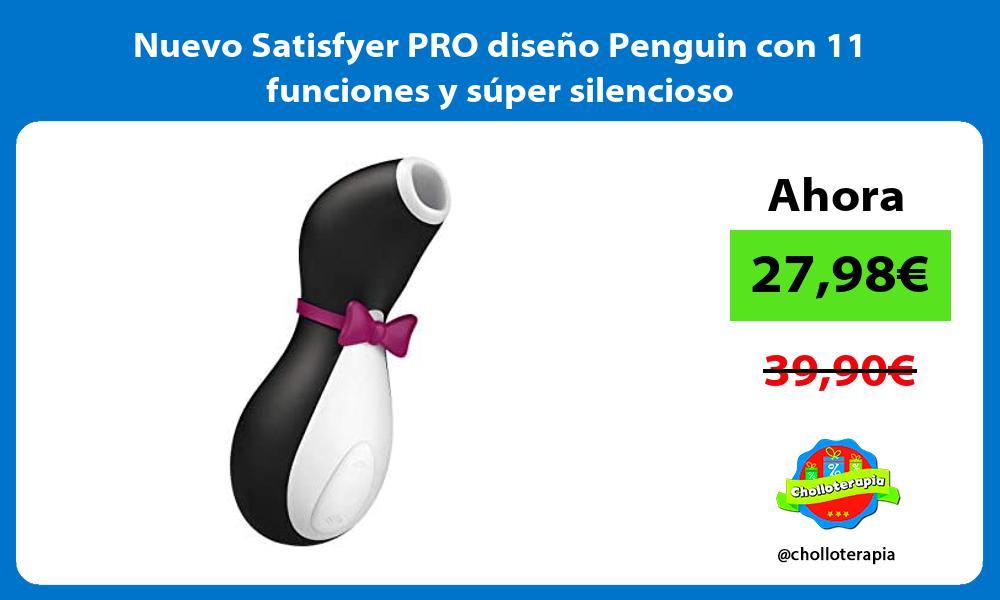 Nuevo Satisfyer PRO diseño Penguin con 11 funciones y súper silencioso
