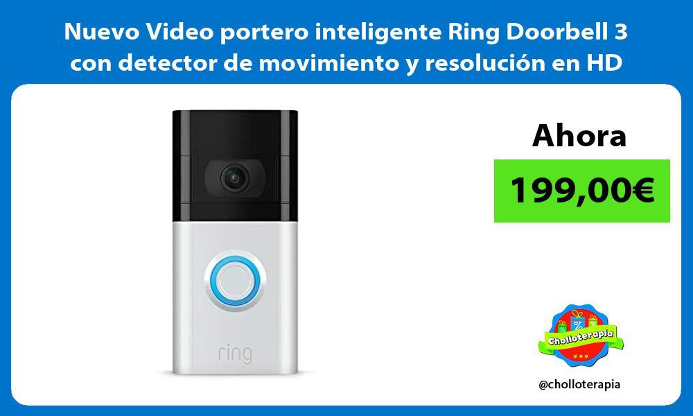 Nuevo Video portero inteligente Ring Doorbell 3 con detector de movimiento y resolución en HD