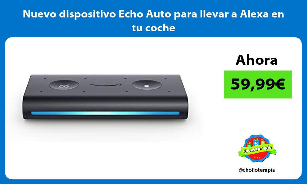 Nuevo dispositivo Echo Auto para llevar a Alexa en tu coche
