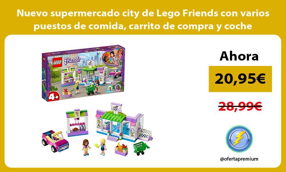 Nuevo supermercado city de Lego Friends con varios puestos de comida carrito de compra y coche