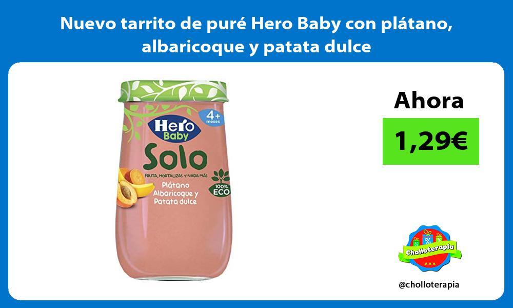 Nuevo tarrito de puré Hero Baby con plátano albaricoque y patata dulce