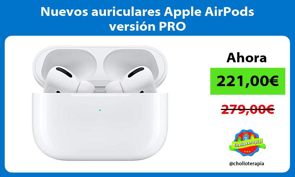 Nuevos auriculares Apple AirPods versión PRO